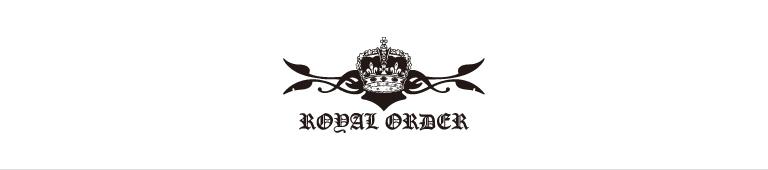 ROYAL ORDER(ロイヤルオーダー)