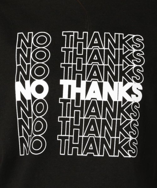 FREDY&GLOSTER(フレディアンドグロスター)/【GMT/ジェネラルミーンティーシャツ】NO THANKS Tシャツ/9-0369-2-23-010_img08