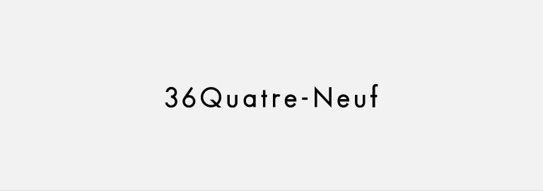 36Quatre-Neuf(カトルナフ)