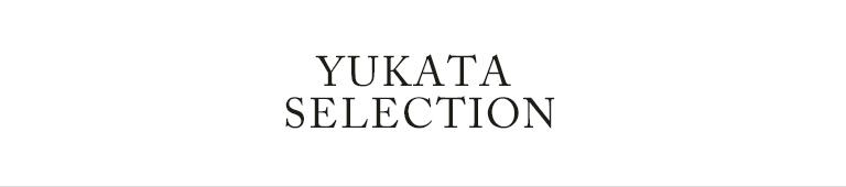 YUKATA SELECTION(浴衣セレクション)