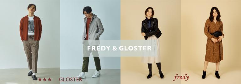 FREDY&GLOSTER(フレディ アンド グロスター)