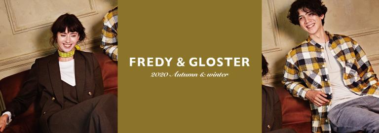 FREDY&GLOSTER(フレディアンドグロスター)