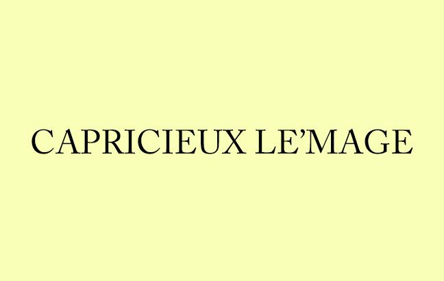 CAPRICIEUX LE'MAGE
