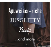 Apuweiser-riche、JUSGLITTY、Noela、etc…