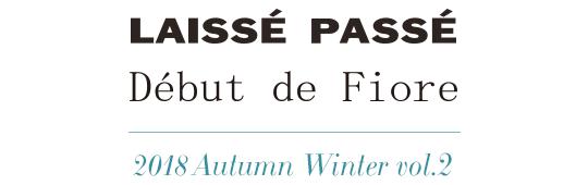 LAISSE PASSE/Debut de Fiore 2018 Autumn Winter vol.2