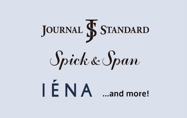 JOURNAL STANDARD、IENA、Spick&Span …and more!