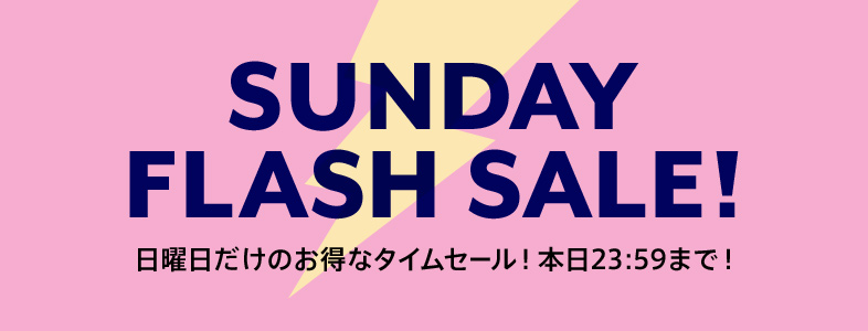 SUNDAY FLASH SALE!