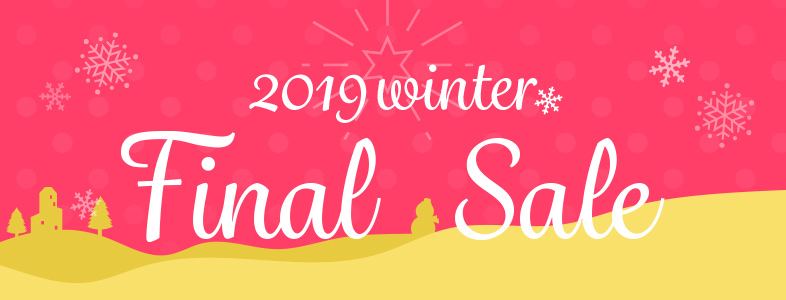 2019WINTER FINAL SALE!